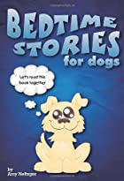 Bedtime Stories for Dogs and Bedtime Stories…
