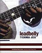 leadbelly: poems (National Poetry Series) by…