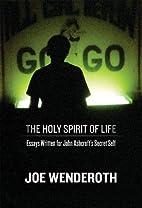 The Holy Spirit of Life: Essays Written for…
