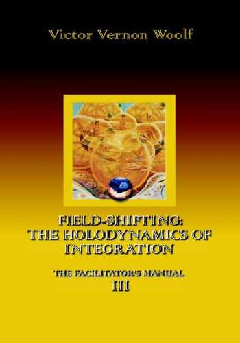 field-shifting-the-holodynamics-of-integration-manual-iii-large-print