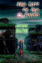 The Last Of The O-Forms by James Van Pelt