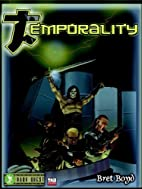 Temporality a D20 Sourcebook by Bret Boyd