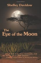 The Eye of the Moon by Shelley Davidow