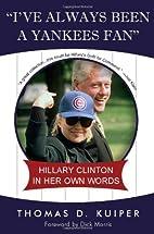 I've Always Been a Yankees Fan: Hillary…