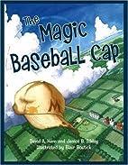 The Magic Baseball Cap by David A. Ham
