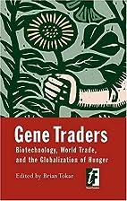 Gene Traders: Biotechnology, World Trade,…