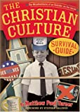 Turner, Matthew: The Christian Culture Survival Guide: The Misadventures of an Outsider on the Inside