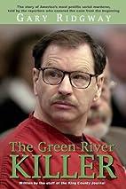 Gary Ridgway: The Green River Killer by…