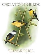 Speciation in Birds by Trevor Price