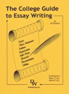 The College Guide to Essay Writing by Jill…