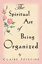 The Spiritual Art of Being Organized by…