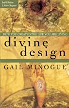 Divine Design--how You Created The Life You…
