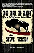 Long Horn, Big Shaggy by Steve Vernon