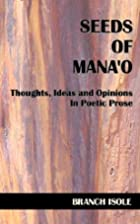 Seeds of Mana'o by BRANCH ISOLE