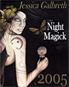 Night Magick 2005 by Jessica Galbreth