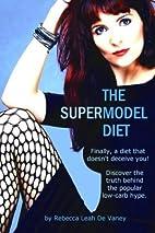 The Supermodel Diet by Rebecca Leah de Vaney