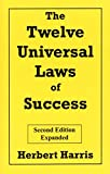 Harris, Herbert: The Twelve Universal Laws of Success
