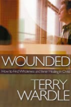 Wounded: How to Find Wholeness and Inner…