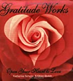 Katherine Scherer: Gratitude Works: Open Your Heart to Love