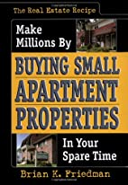 The Real Estate Recipe: Make Millions by…