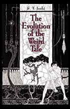 The Evolution of the Weird Tale by S. T.…