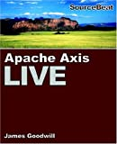 Goodwill, James: Apache Axis Live: A Web Services Tutorial