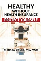 Healthy Without Health Insurance: Protect…