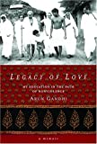 Gandhi, Arun: Legacy of Love