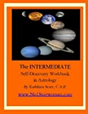 Kathleen Scott: An Intermediate Self-Discovery Workbook in Astrology