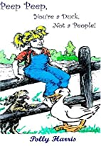 Peep Peep: You're a Duck, Not a People! by…
