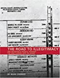 Rk Danner: The Road to Illegitimacy: One Reporter's Travels Throught the 2000 Florida Vote Re-Count