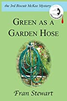 Biscuit McKee 03: Green As a Garden Hose by…
