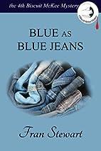 Blue as Blue Jeans by Fran Stewart