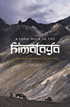 A Long Walk in the Himalaya: A Trek from the…