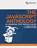 Adams, Cameron: The JavaScript Anthology: 101 Essential Tips, Tricks & Hacks