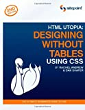 Shafer, Dan: HTML Utopia: Designing Without Tables Using CSS