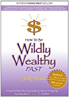 How to Be Wildly Wealthy FAST: A Powerful…