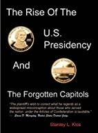 The U.S. presidency & the forgotten capitols…