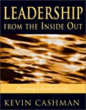 Cashman, Kevin J.: Leadership from the Inside Out: Becoming a Leader for Life