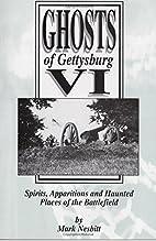 Ghosts of Gettysburg VI Spirits, Apparitions…
