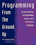 Programming From The Ground Up by Jonathan…