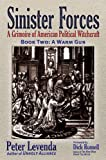 Peter Levenda: Sinister Forces-A Warm Gun: A Grimoire of American Political Witchcraft (Sinister Forces: A Grimoire of American Political Witchcraft) (Bk. 2)