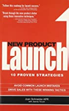 New Product Launch: 10 Proven Strategies by…