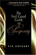 The Feel Good Guide To Prosperity by Eva…