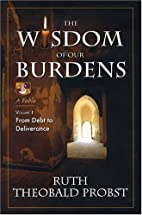 The Wisdom of Our Burdens, Vol. 1: From Debt…