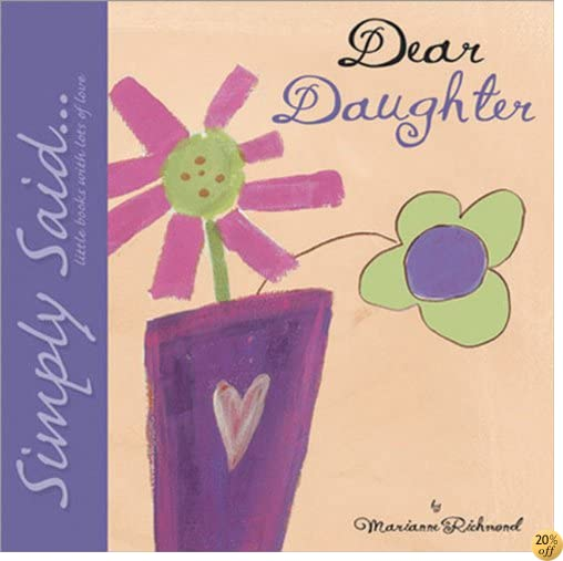 Dear Daughter: Simply Said...Little Books with Lots of Love (Marianne Richmond)