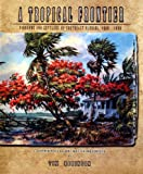 Tim Robinson: A Tropical Frontier (Pioneers and Settlers of Southeast Florida, 1800-1890, A comprehensive history)