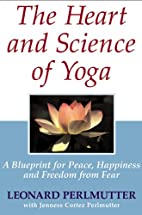 The Heart And Science of Yoga: A Blueprint…