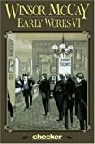 McCay, Winsor: Winsor McCay: Early Works, Vol. 6 (Winsor McCay: Early Works)