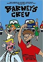 Barney's Crew: Original Trade Paper by Sean…